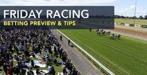 Friday racing tips