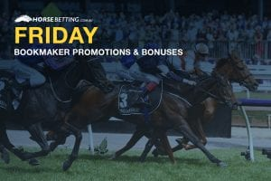 Horse betting bookmaker bonus bets for Friday 22nd May 2020