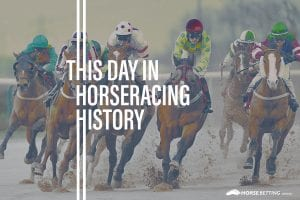Horse Racing History: Today in Racing 18th February