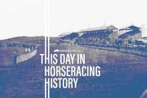 Horse Racing History: Today in Racing 22nd February