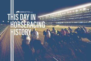 Horse Racing History: Today in Racing 20th February