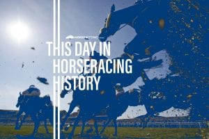 Horse Racing History: Today in Racing 10th February