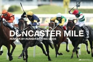 2021 Doncaster Mile runner-by-runner betting guide   April 10/21